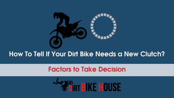 How To Tell If Your Dirt Bike Needs a New Clutch