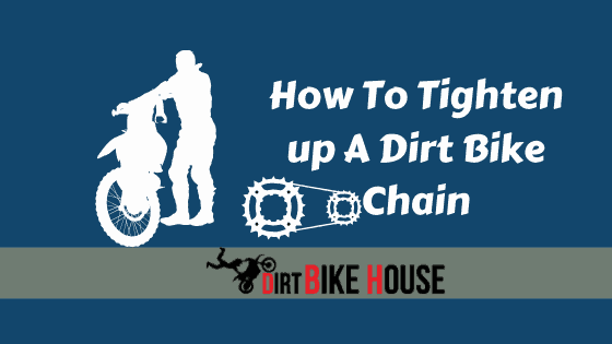 How To Tighten up A Dirt Bike Chain - Beginner's guide