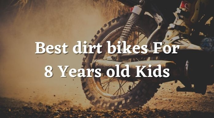 Best dirt bikes For 8 Years old Kids