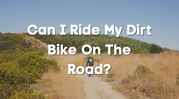 Can I Ride My Dirt Bike On The Road?