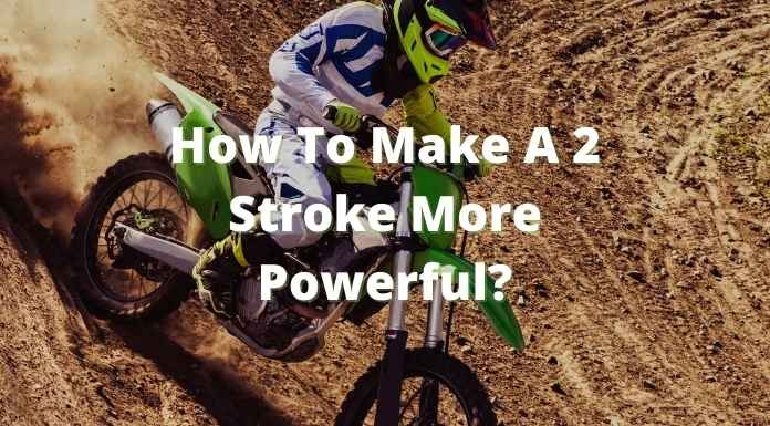 How To Make A 2 Stroke More Powerful?