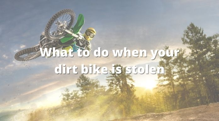What to do when your dirt bike is stolen