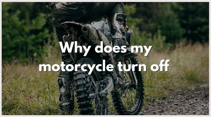 Why does my motorcycle turn off